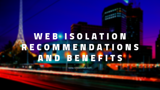Web Isolation Recommendations and Benefits