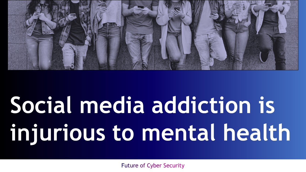Social media addiction is injurious to mental health