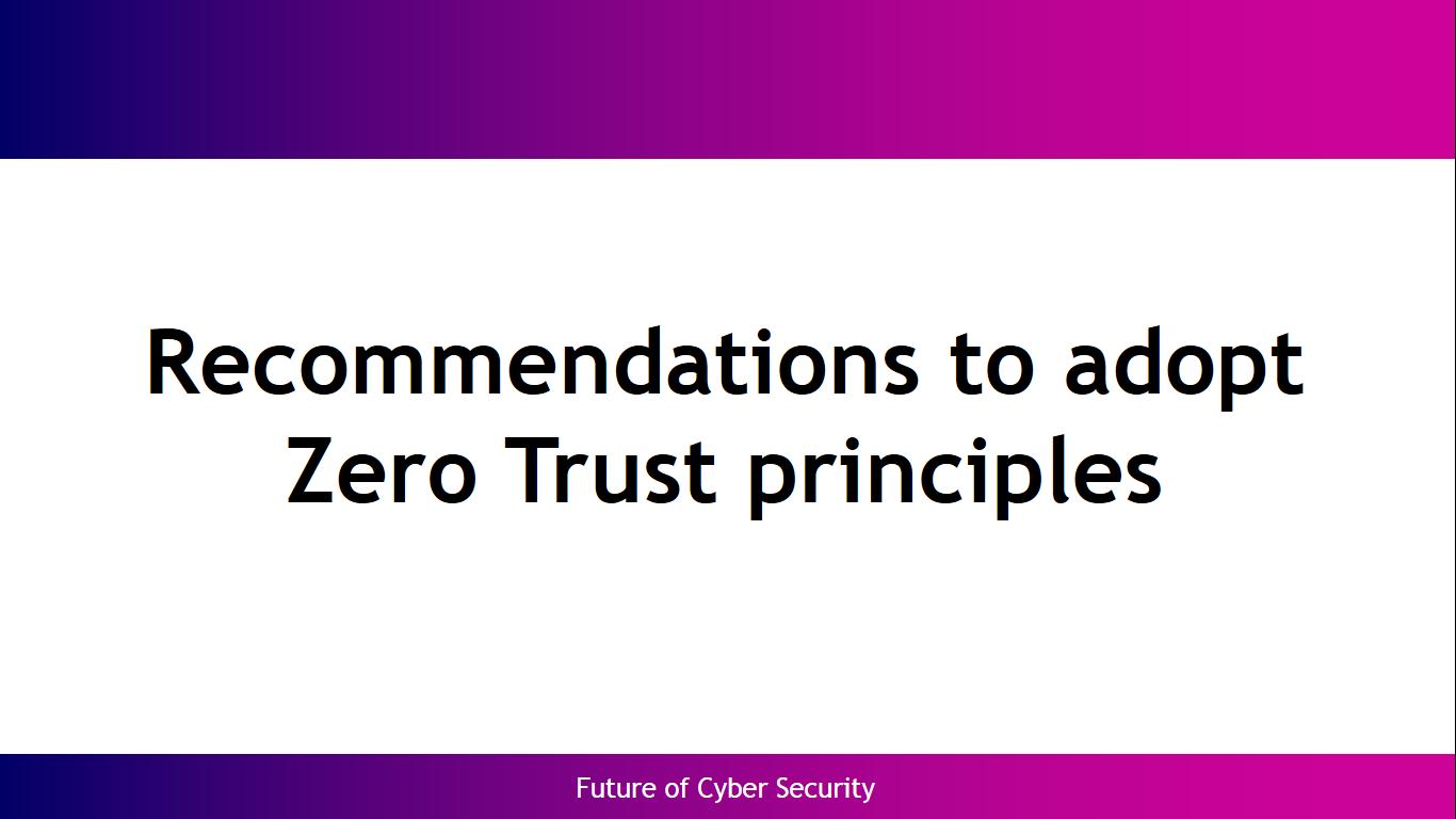 Recommendations to adopt Zero Trust principles