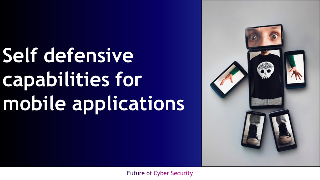 Mobile applications require self-defensing capabilities